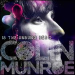 Colin Munroe Is The Unsung Hero