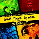 Outasight - From There To Here