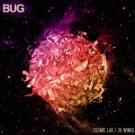 Bug - Cosmic Lab / 20 Winks