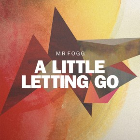 Mr Fogg - A Little Letting Go (Maribou State Remix) - Downtempo Electronic