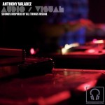 Anthony Valadez - Audio/Visual