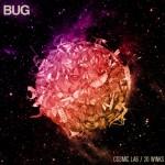 Bug - Cosmic Lab / 20 Winks