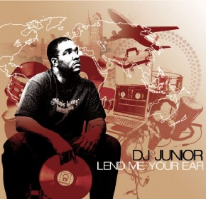 "DJ Junior ""Lend Me Your Ear"""